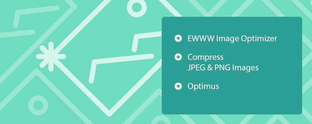 Contentbild - Bilder für Web & Wordpress optimieren, Auflistung der Favoriten-Plugins: EWWW Image Optimizer, Compressor JPEG & PNG Images, Optimus